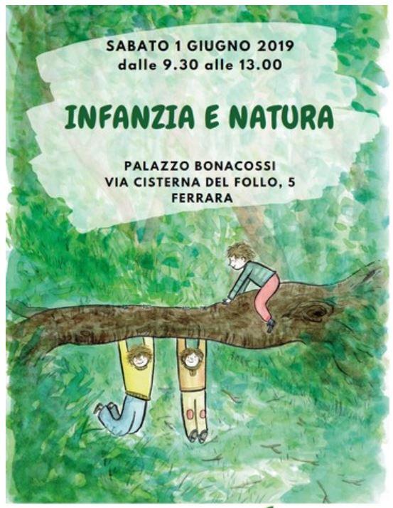 INfanzia e natura, 1 giugno 2019 ore 9,30 Palazzo Bonacossi Via Cisterna del Follo n.5 - Ferrara